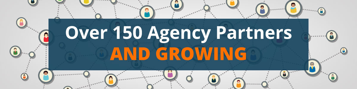 Over 150 Agency Partners and Growing